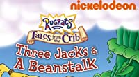 Rugrats Tales from the Crib: Three Jacks and a Beanstalk