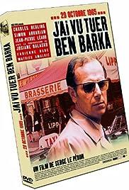 J'ai vu tuer Ben Barka(2005) Poster - Movie Forum, Cast, Reviews