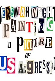 Jeremiah Wright Painting a Picture of US Aggression Poster