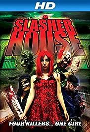 Slasher House(2012) Poster - Movie Forum, Cast, Reviews
