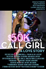 $50K and a Call Girl: A Love Story(2014)