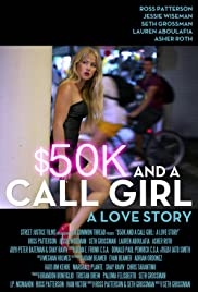 $50K and a Call Girl: A Love Story (2014) Poster - Movie Forum, Cast, Reviews
