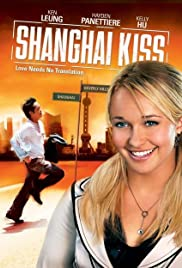 Shanghai Kiss (2007) Poster - Movie Forum, Cast, Reviews