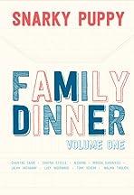 Snarky Puppy: Family Dinner Vol. 1