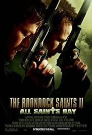 The Boondock Saints II: All Saints Day (2009) Poster - Movie Forum, Cast, Reviews