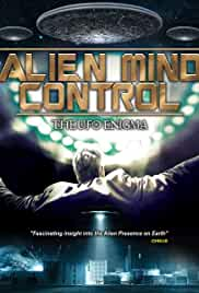 Alien Mind Control: The UFO Enigma (2015) Full Movie Watch Online & Free Download