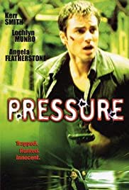 Pressure (2002) Poster - Movie Forum, Cast, Reviews