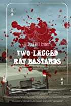Two-Legged Rat Bastards (2011) Poster