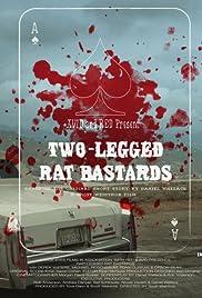 Two-Legged Rat Bastards Poster