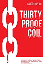 Thirty Proof Coil (2010) Poster