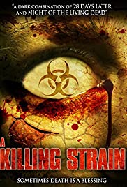 The Killing Strain (2010) Poster - Movie Forum, Cast, Reviews