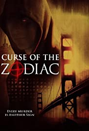 Curse of the Zodiac (2007) Poster - Movie Forum, Cast, Reviews