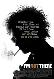 I'm Not There. (2007) Poster - Movie Forum, Cast, Reviews