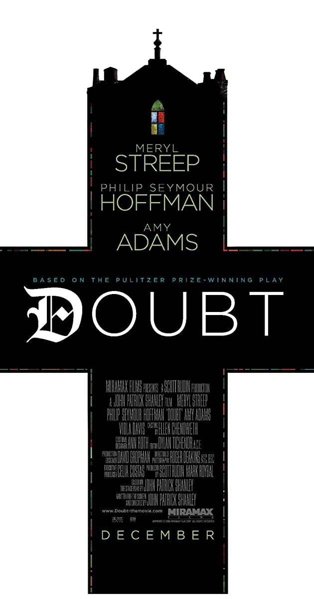 play doubt Based on the pulitzer prize and tony award-winning play, doubt is a mesmerizing, suspense-filled drama with riveting performances from meryl streep, phillip seymour hoffman, amy adams, and viola davis that will have.