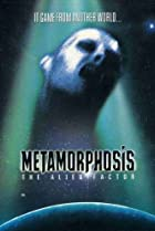 Image of Metamorphosis: The Alien Factor