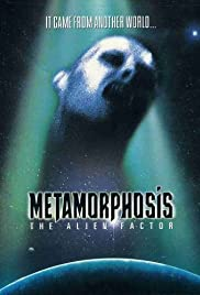 Metamorphosis: The Alien Factor (1990) Poster - Movie Forum, Cast, Reviews