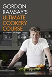 Gordon Ramsay's Ultimate Cookery Course Poster - TV Show Forum, Cast, Reviews