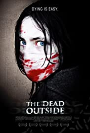 The Dead Outside(2008) Poster - Movie Forum, Cast, Reviews