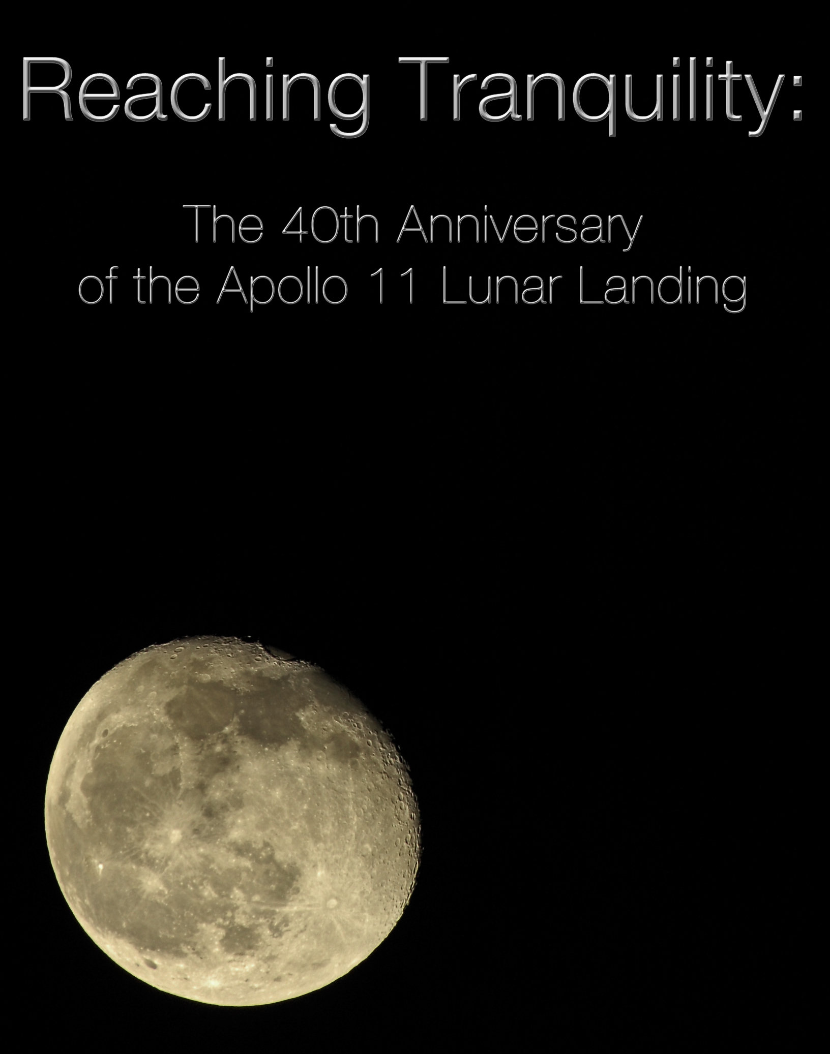 image Reaching Tranquility: The 40th Anniversary of the Apollo 11 Lunar Landing Watch Full Movie Free Online