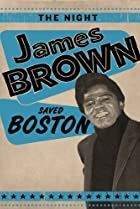 Image of The Night James Brown Saved Boston
