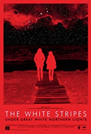 The White Stripes Under Great White Northern Lights (2009) Poster - Movie Forum, Cast, Reviews