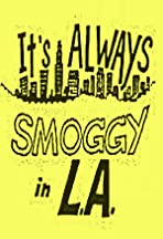 It's Always Smoggy in L.A.
