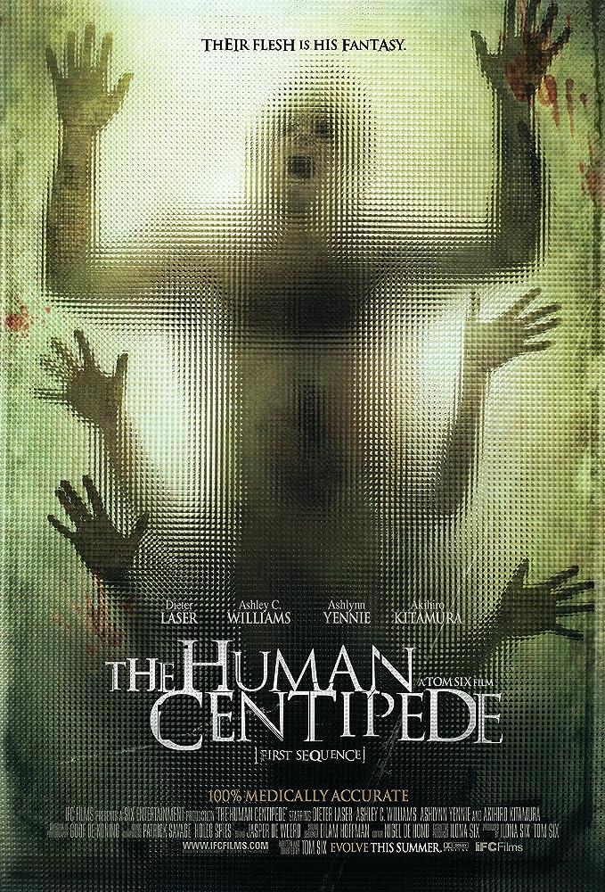 The Human Centipede (First Sequence) (2009)  MV5BMTY4Nzk3NzYxOF5BMl5BanBnXkFtZTcwODQwNjQzMw@@._V1_SY1000_SX679_AL_