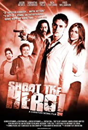 Shoot the Hero (2010) Poster - Movie Forum, Cast, Reviews