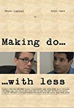 Making Do with Less