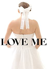 Love Me (2014) Poster - Movie Forum, Cast, Reviews