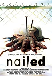 Nailed(2006) Poster - Movie Forum, Cast, Reviews