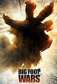 Bigfoot Wars(2014) Poster - Movie Forum, Cast, Reviews