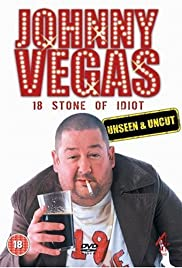 Johnny Vegas: 18 Stone of Idiot Poster