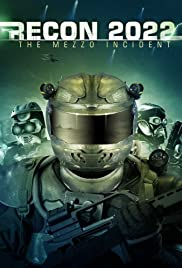 Recon 2022: The Mezzo Incident (2007) Poster - Movie Forum, Cast, Reviews
