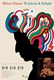 Milton Glaser: To Inform and Delight (2008) Poster - Movie Forum, Cast, Reviews