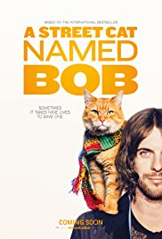 A Street Cat Named Bob (2016) Poster - Movie Forum, Cast, Reviews