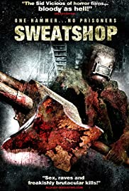 Sweatshop (2009) Poster - Movie Forum, Cast, Reviews