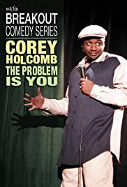 Corey Holcomb: The Problem Is You Poster