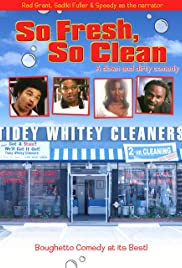 So Fresh, So Clean... a Down and Dirty Comedy Poster