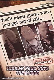 Trailer Park Boys: The Movie(2006) Poster - Movie Forum, Cast, Reviews