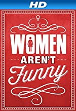 Women Aren t Funny(2016)
