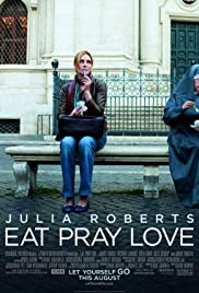 Eat Pray Love (2010) Poster - Movie Forum, Cast, Reviews