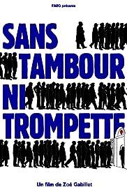 Sans tambour ni trompette Poster