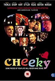 Cheeky (2003) Poster - Movie Forum, Cast, Reviews