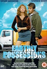 Earthly Possessions (1999) Poster - Movie Forum, Cast, Reviews