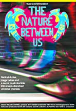 The Nature Between Us