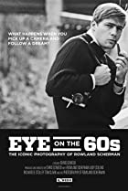 Image of Eye on the Sixties: The Iconic Photography of Rowland Scherman