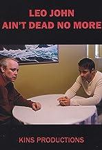 Leo John Ain't Dead No More