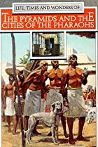 Image of Great Cities of the Ancient World: The Pyramids and the Cities of the Pharoahs