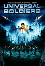 Universal Soldiers (2007) Poster - Movie Forum, Cast, Reviews